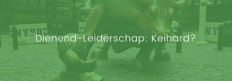 Dienend-leiderschap: Keihard?